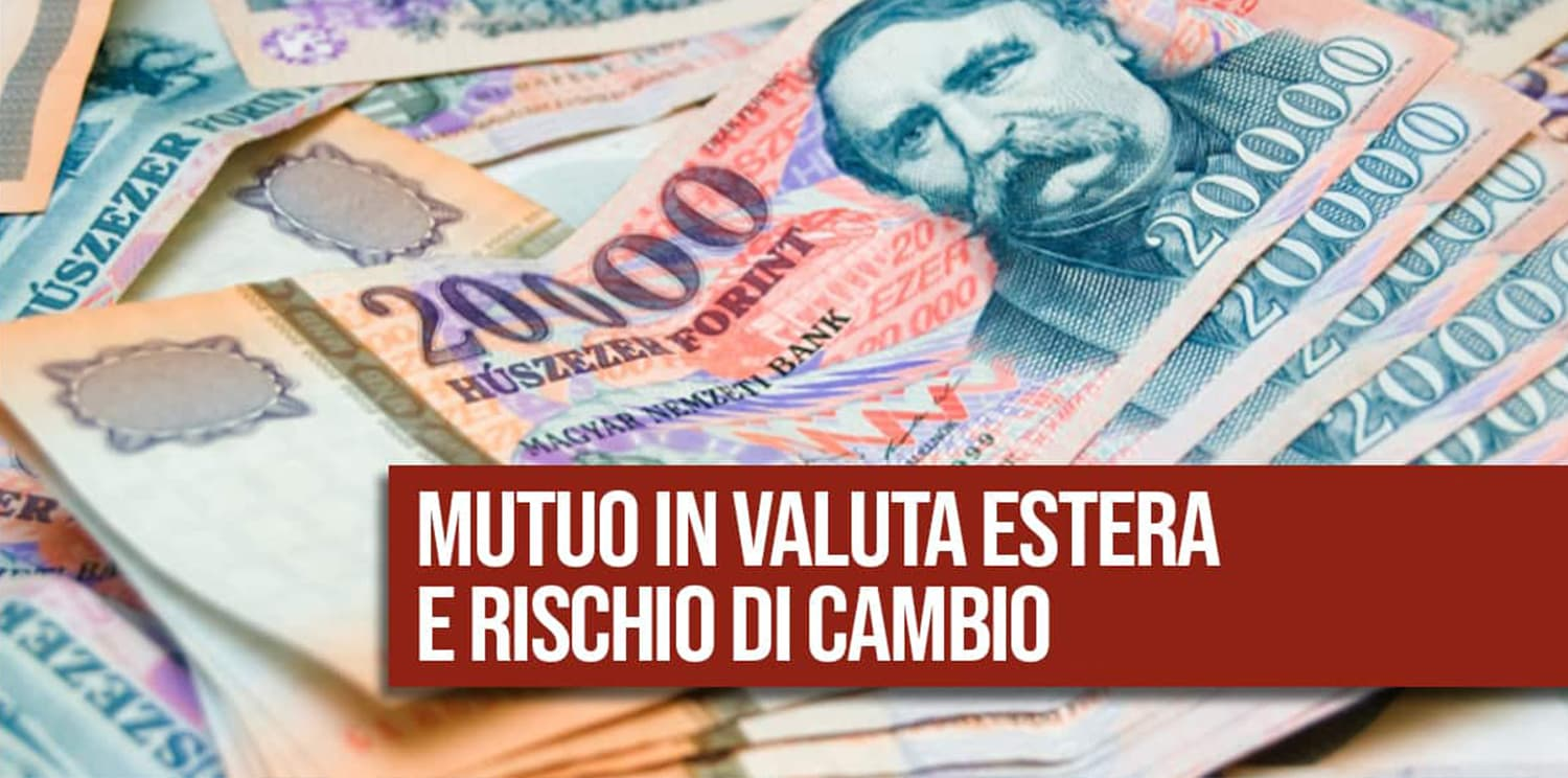 MUTUO IN VALUTA ESTERA E RISCHIO DI CAMBIO